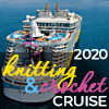 2020 Knitting and Crochet Cruise